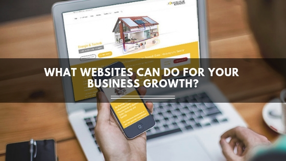 What Websites Can Do For Your Business Growth?